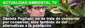 Daniela Pogliani: no se trata de conservar por conservar, sino también de dar alternativas a la población